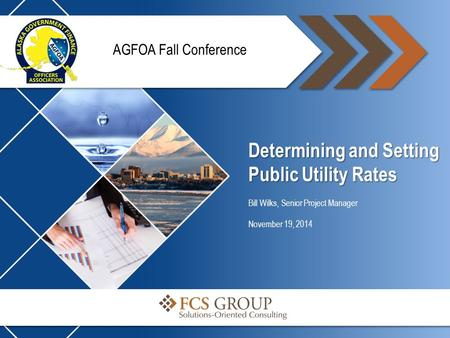 Determining and Setting Public Utility Rates Bill Wilks, Senior Project Manager November 19, 2014 AGFOA Fall Conference.