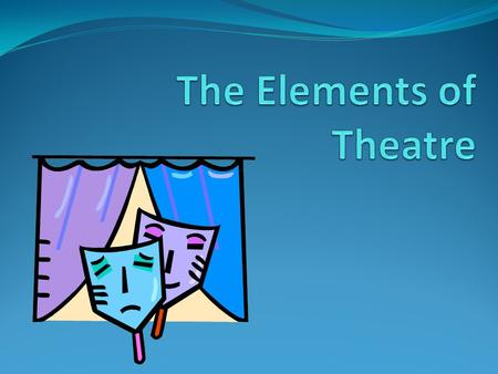The Elements of Theatre