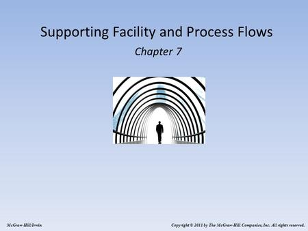 Supporting Facility and Process Flows Chapter 7