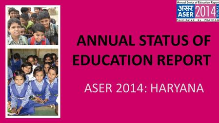 ANNUAL STATUS OF EDUCATION REPORT ASER 2014: HARYANA.