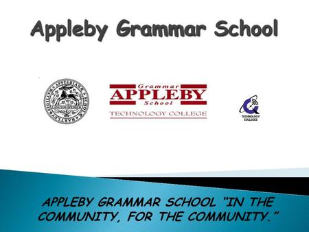 "APPLEBY GRAMMAR SCHOOL ""IN THE COMMUNITY, FOR THE COMMUNITY."""