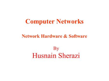 Computer Networks Network Hardware & Software
