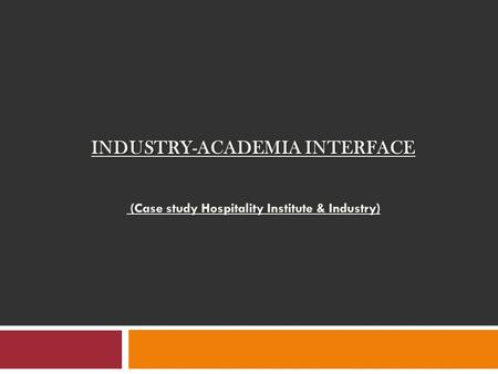 INDUSTRY-ACADEMIA INTERFACE (Case study Hospitality Institute & Industry) (Case study Hospitality Institute & Industry)