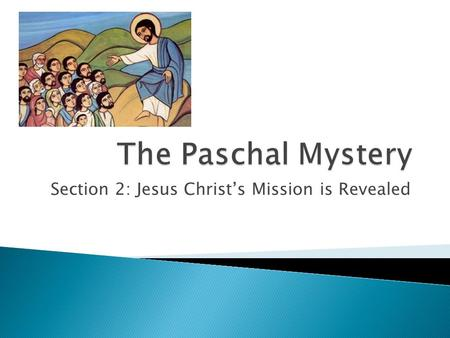 Section 2: Jesus Christ's Mission is Revealed