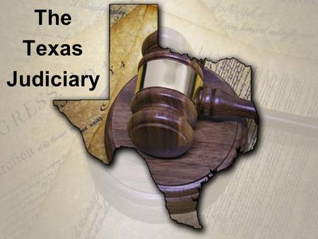 The Texas Judiciary. Criminal Cases Burden of Proof: legal obligation of one party in a lawsuit to prove its position to a court ---- In a criminal case,
