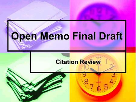 Open Memo Final Draft Citation Review. Final Drafts of Open Memo Due on week from today, Monday Nov. 25 at 7:50 a.m. Due on week from today, Monday Nov.