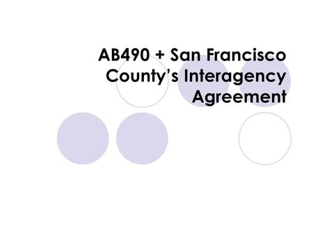 AB490 + San Francisco County's Interagency Agreement.