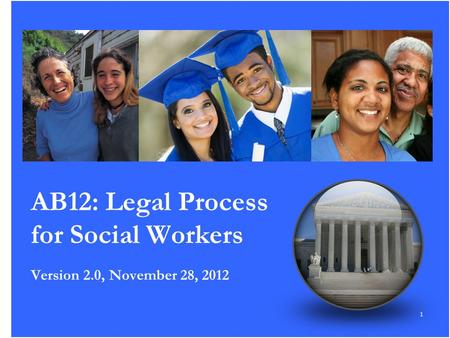 1 AB12: Legal Process for Social Workers Version 2.0, November 28, 2012.