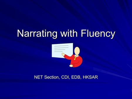 Narrating with Fluency NET Section, CDI, EDB, HKSAR.