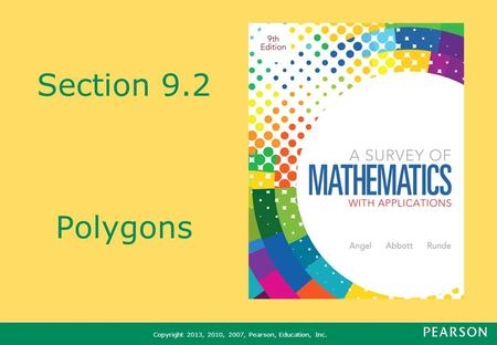 Copyright 2013, 2010, 2007, Pearson, Education, Inc. Section 9.2 Polygons.