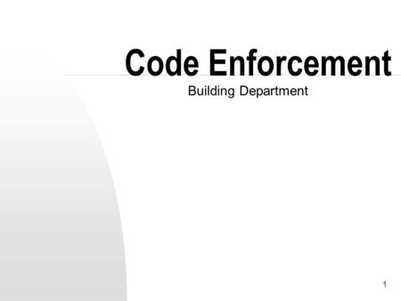 1 Code Enforcement Building Department. 2 Introduction I would like to share how the Code Enforcement process works and answer some of the questions that.