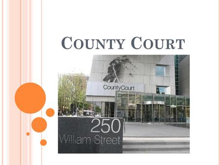 C OUNTY C OURT. The County Court has original jurisdiction in criminal and civil matters. The court is also able to hear appeals from the Magistrates'