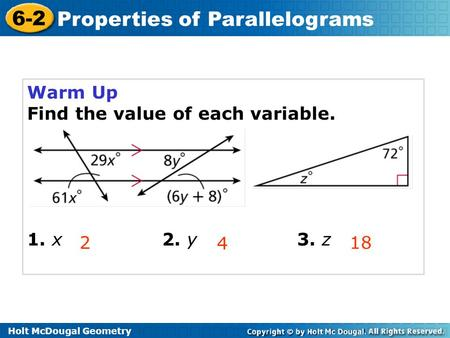 Warm Up Find the value of each variable. 1. x			2. y			3. z 2 4 18.