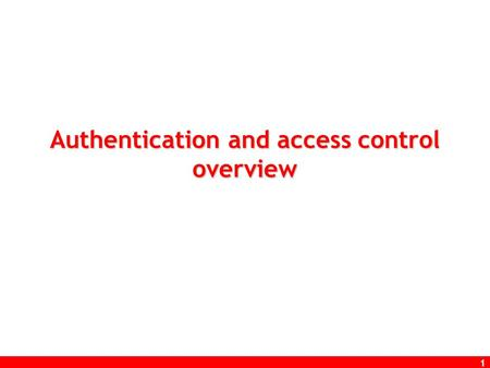 1 Authentication and access control overview. 2 Outline Definitions Authentication Factors Evaluation Examples  Focus on password problems and alternatives.