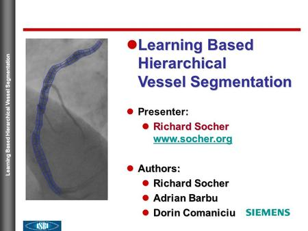 Learning Based Hierarchical Vessel Segmentation