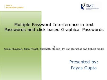 Multiple Password Interference in text Passwords and click based Graphical Passwords by Sonia Chiasson, Alian Forget, Elizabeth Stobert, PC van Oorschot.