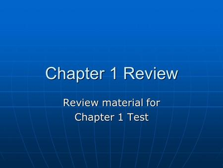 Chapter 1 Review Review material for Chapter 1 Test.