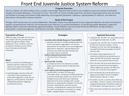 Front End Juvenile Justice System Reform Population of Focus Offenders ages 7 through 15 who come into contact with the juvenile justice system through.