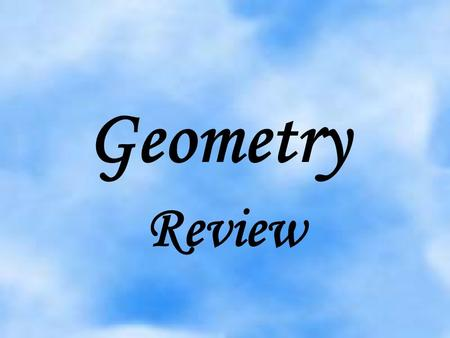 Geometry Review TYPES OF LINES 1. Parallel Lines- Two lines that never intersect. 2. Perpendicular lines- Two lines that intersect forming right angles.