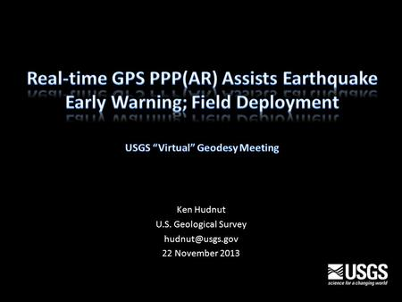 Ken Hudnut U.S. Geological Survey 22 November 2013.