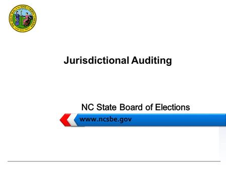 LOGO www.ncsbe.gov Jurisdictional Auditing. Outline www.ncsbe.gov  SBE Audits  CBE Responsibilities  Issues/Challenges  Weekly Audit Report.