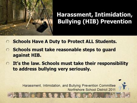 Schools Have A Duty to Protect ALL Students. Schools must take reasonable steps to guard against HIB. It's the law. Schools must take their responsibility.