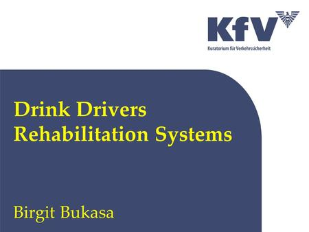 Drink Drivers Rehabilitation Systems Birgit Bukasa.