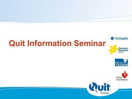 Quit Information Seminar. Aims of session To: help you to understand why people smoke provide information about quitting methods and products discuss.