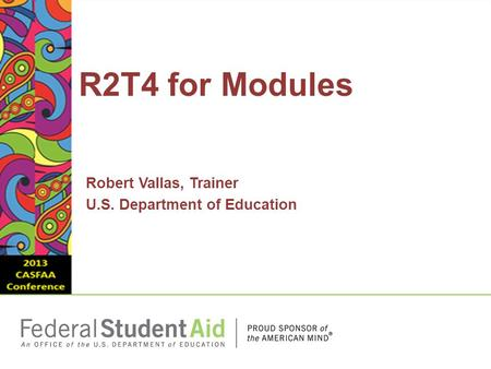 Robert Vallas, Trainer U.S. Department of Education R2T4 for Modules.