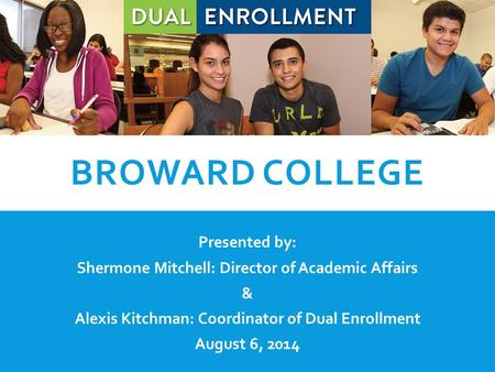 Broward College Presented by: