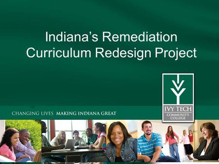 Indiana's Remediation Curriculum Redesign Project.