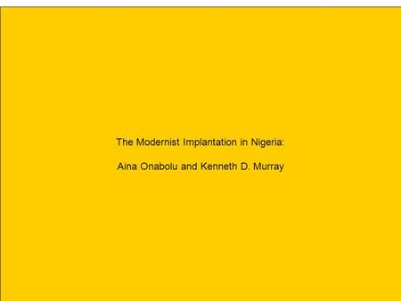 The Modernist Implantation in Nigeria: Aina Onabolu and Kenneth D. Murray.