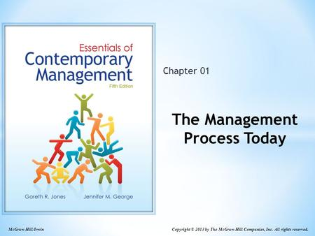 McGraw-Hill/Irwin Copyright © 2013 by The McGraw-Hill Companies, Inc. All rights reserved. Chapter 01 The Management Process Today.