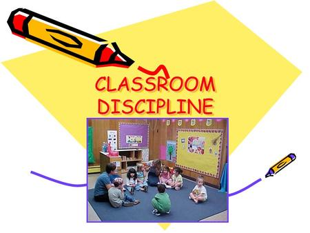 "CLASSROOM DISCIPLINE DISCIPLINE ""OK, here are your options: jump and discover the joy of flight, or don't jump and I'll kick your butt out of the tree."