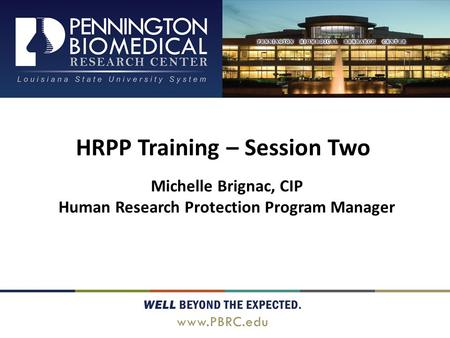 HRPP Training – Session Two Human Research Protection Program Manager