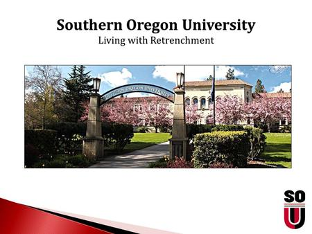 Southern Oregon University Living with Retrenchment.