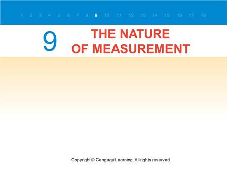 THE NATURE OF MEASUREMENT Copyright © Cengage Learning. All rights reserved. 9.
