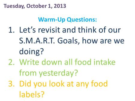 Let's revisit and think of our S.M.A.R.T. Goals, how are we doing?