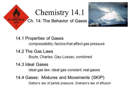 Chemistry 14.1 Ch. 14: The Behavior of Gases