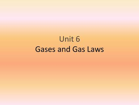 Unit 6 Gases and Gas Laws. Gases in the Atmosphere The atmosphere of Earth is a layer of gases surrounding the planet that is retained by Earth's gravity.