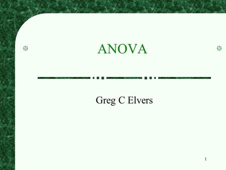 1 ANOVA Greg C Elvers. 2 Multi-Level Experiments Often the research that psychologists perform has more conditions than just the control and experimental.
