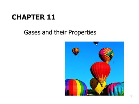 1 CHAPTER 11 Gases and their Properties. 2 Density Comparison The density of gases is much less than that of solids or liquids: compoundSolid density.