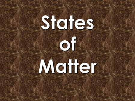 Statesof Matter. Matter, Matter Everywhere Can you name some things that are matter? Matter comes in many shapes and sizes, but there are only three types,