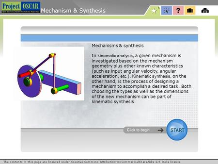Mechanism & Synthesis Mechanisms & synthesis In kinematic analysis, a given mechanism is investigated based on the mechanism geometry plus other known.