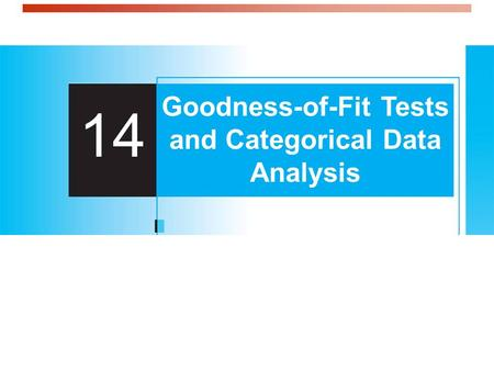14 Goodness-of-Fit Tests and Categorical Data Analysis.