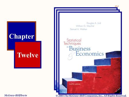 12-1 Chapter Twelve McGraw-Hill/Irwin © 2005 The McGraw-Hill Companies, Inc., All Rights Reserved.