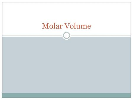 Molar Volume. Avagadro's Principle Equal volumes of gases contain equal numbers of molecules Volume of a gas varies directly with the number of molecules.