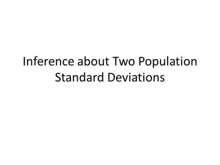 Inference about Two Population Standard Deviations.