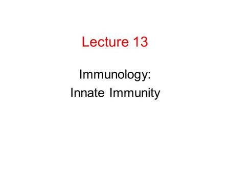 Immunology: Innate Immunity
