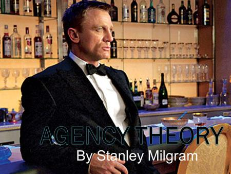 By Stanley Milgram. Learning Objectives  By the end of the session you will be able to:  Describe Agency Theory using appropriate terminology  Evaluate.